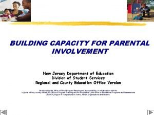 BUILDING CAPACITY FOR PARENTAL INVOLVEMENT New Jersey Department