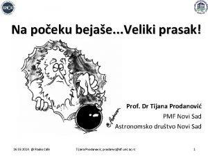 Na poeku bejae Veliki prasak Prof Dr Tijana