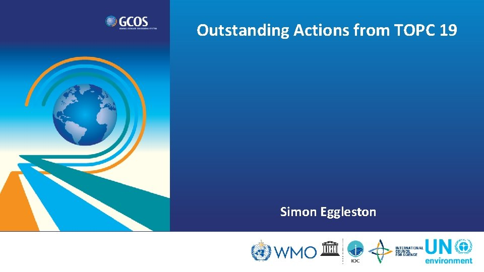 Outstanding Actions from TOPC 19 Simon Eggleston Outstanding