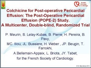 Colchicine for Postoperative Pericardial Effusion The PostOperative Pericardial