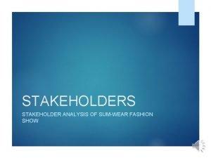 STAKEHOLDERS STAKEHOLDER ANALYSIS OF SUMWEAR FASHION SHOW SumWear
