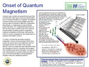 Onset of Quantum Magnetism Quantum spin models are