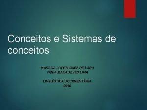 Conceitos e Sistemas de conceitos MARILDA LOPES GINEZ