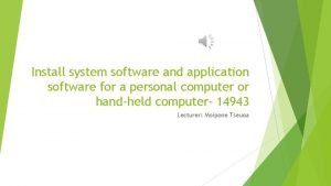 Install system software and application software for a