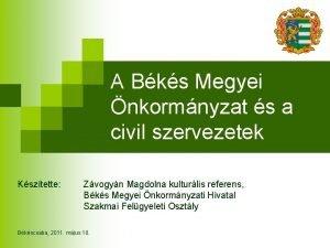 A Bks Megyei nkormnyzat s a civil szervezetek