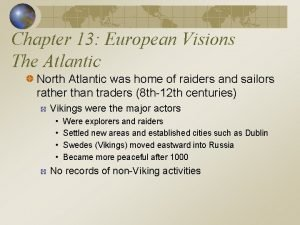 Chapter 13 European Visions The Atlantic North Atlantic