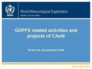 GDPFS related activities and projects of CAe M