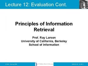 Lecture 12 Evaluation Cont Principles of Information Retrieval
