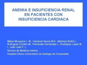ANEMIA E INSUFICIENCIA RENAL EN PACIENTES CON INSUFICIENCIA