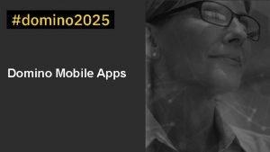 Domino Mobile Apps 1 Andrew Manby Andrew Davis