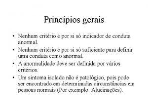 Princpios gerais Nenhum critrio por si s indicador