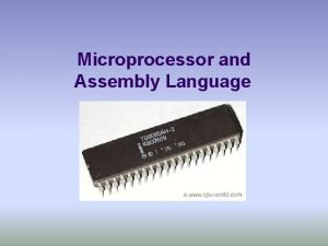 Microprocessor and Assembly Language History of Microprocessor l
