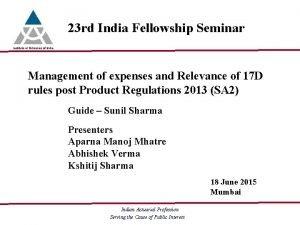 23 rd India Fellowship Seminar Management of expenses