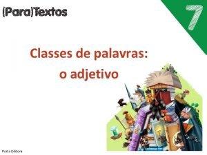 Classes de palavras o adjetivo Porto Editora O