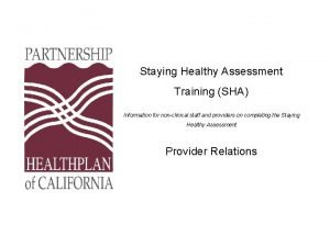 Staying Healthy Assessment Training SHA Information for nonclinical