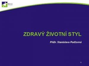 ZDRAV IVOTN STYL Ph Dr Stanislava Podorn 1