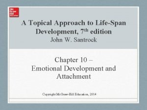 A Topical Approach to LifeSpan Development 7 th