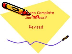 What are Complete Sentences Revised Bell Ringer 1