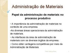 Administrao de Materiais Papel da administrao de materiais