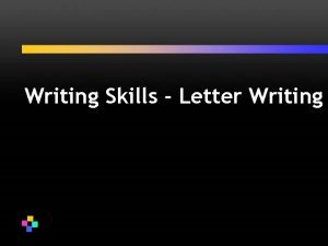 Writing Skills Letter Writing Overview Writing Routine Pleasant