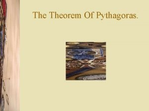 The Theorem Of Pythagoras The Theorem Of Pythagoras