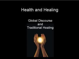 Health and Healing Global Discourse and Traditional Healing