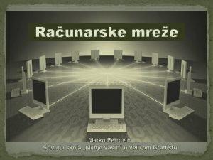 Raunarske mree Marko Petrovi Srednja kola Miloje Vasi