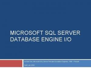 MICROSOFT SQL SERVER DATABASE ENGINE IO by Bob
