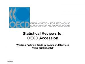 Statistical Reviews for OECD Accession Working Party on