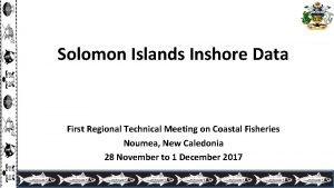Solomon Islands Inshore Data First Regional Technical Meeting