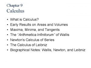 Chapter 9 Calculus What is Calculus Early Results