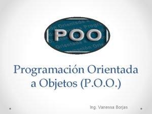 Programacin Orientada a Objetos P O O Ing