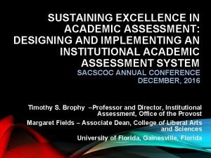 SUSTAINING EXCELLENCE IN ACADEMIC ASSESSMENT DESIGNING AND IMPLEMENTING