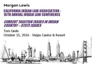 CALIFORNIA INDIAN LAW ASSOCIATION 16 TH ANNUAL INDIAN