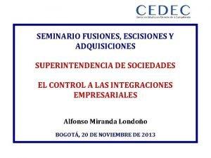 SEMINARIO FUSIONES ESCISIONES Y ADQUISICIONES SUPERINTENDENCIA DE SOCIEDADES