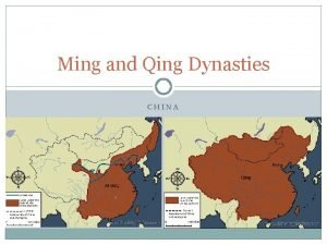 Ming and Qing Dynasties CHINA Ming Dynasty Overview