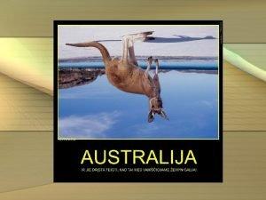Pamokos tikslas Supaindinti su Australijos emyno ypatumais Pamokos