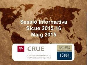 Sessi Informativa Sicue 2015 16 Maig 12 de