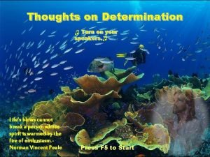Thoughts on Determination Turn on your speakers speakers