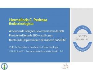 Hermelinda C Pedrosa Endocrinologista Assessora de Relaes Governamentais