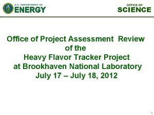 OFFICE OF SCIENCE Office of Project Assessment Review