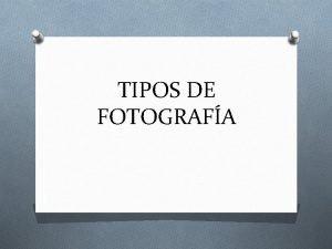 TIPOS DE FOTOGRAFA La fotografa que en griego