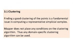 3 1 Clustering Finding a good clustering of