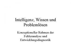 Intelligenz Wissen und Problemlsen Konzeptioneller Rahmen der Fehleranalyse
