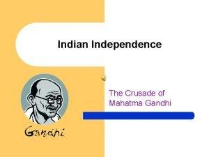 Indian Independence The Crusade of Mahatma Gandhi Introduction