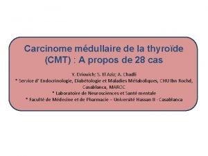 Carcinome mdullaire de la thyrode CMT A propos