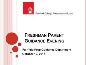 FRESHMAN PARENT GUIDANCE EVENING Fairfield Prep Guidance Department