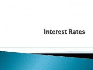 Interest Rates Interest Rate Quotes and Adjustments The