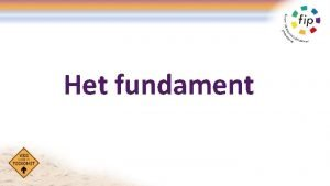 Het fundament Het fundament Hanneke Visser 8 juni