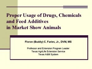 Proper Usage of Drugs Chemicals and Feed Additives